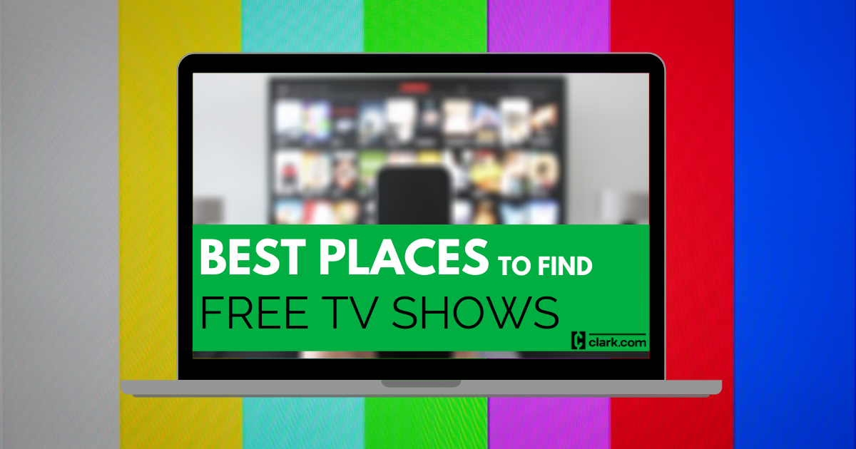 12 Of The Best Places To Watch Tv Shows Online Free Clark Howard
